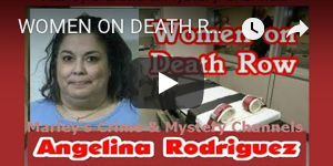 Angelina Rodriguez : Women on Death Row
